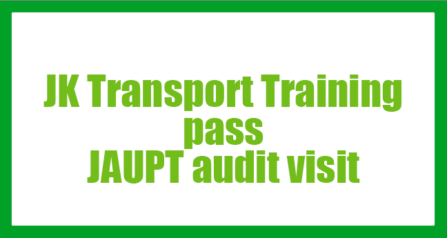 JK Transport Training pass JAUPT audit visit